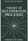 Faisal F. — Theory of Multiphoton Processes