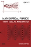 Fries C. — Mathematical Finance: Theory, Modeling, Implementation