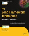 Lyman F., reviewers t., DeFields A. — Pro Zend Framework techniques build a full CMS project