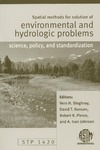 Singhroy V., Hansen D., Pierce R. — Spatial Methods for Solution of Environmental and Hydrologic Problems : Science, Policy, and Standardization (ASTM special technical publication, 1420)