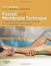Schwind P. — Fascial and Membrane Technique: A manual for comprehensive treatment of the connective tissue system