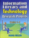 Heller N. — Information Literacy and Technology Research Projects: Grades 6-9, 2nd Edition
