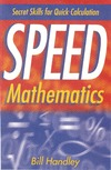 Handley B. — Speed Mathematics: Secret Skills for Quick Calculation