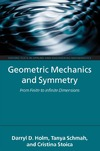 Holm D., Schmah T., Stoica C. — Geometric Mechanics and Symmetry: From Finite to Infinite Dimensions (Texts in Applied and Engineering Mathematics  N 12)