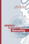 Johnston A., Piscitello D. — Understanding Voice over IP Security (Artech House Telecommunications Library)