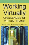 Jones R., Oyung R., Pace L. — Working Virtually Challenges Of Virtual Teams