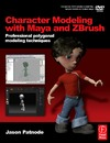 Patnode J. — Character Modeling with Maya and ZBrush: Professional polygonal modeling techniques
