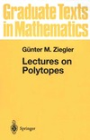 Ziegler G. — Lectures on Polytopes (Graduate Texts in Mathematics 152)