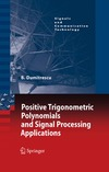 Dumitrescu B. — Positive Trigonometric Polynomials and Signal Processing Applications (Signals and Communication Technology)