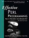 Hall J., McAdams J. — Effective Perl Programming: Ways to Write Better, More Idiomatic Perl (2nd Edition) (Effective Software Development Series)