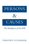O'Connor T. — Persons and Causes: The Metaphysics of Free Will