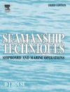 House D. — Seamanship Techniques, Third Edition: Shipboard and Marine Operations