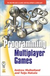Mulholland A., Hakala T. — Multiplayer Game Programming w/CD (Prima Tech's Game Development)