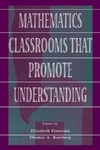 Fennema E., Romberg T. — Mathematics Classrooms That Promote Understanding (Studies in Mathematical Thinking and Learning.)
