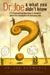 Schwarcz J. — Dr. Joe & What You Didn't Know: 177 Fascinating Questions About the Chemistry of Everyday Life