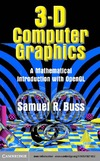 BUSS B. — 3D Computer Graphics A Mathematical Introduction With Opengl