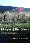 Decoteau D. R. — Principles of Plant Science: Environmental Factors and Technology in Growing Plants
