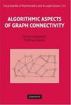 Hiroshi Nagamochi, Toshihide Ibaraki — Algorithmic Aspects of Graph Connectivity (Encyclopedia of Mathematics and its Applications)