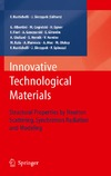 Skrzypek J. J., Rustichelli F. — Innovative Technological Materials: Structural Properties by Neutron Scattering, Synchrotron Radiation and Modeling