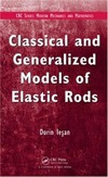 Iesan D. — Classical and generalized models of elastic rods