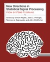 Haykin S., Pri­ncipe J., Sejnowski T. — New directions in statistical signal processing: From systems to brains