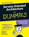 Hurwitz J., Bloor R., Baroudi C. — Service Oriented Architecture For Dummies (For Dummies (Computer/Tech))