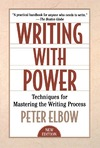 Elbow P. — Writing with Power - Techniques for Mastering the Writing Process
