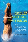 John Eric Goff — Gold Medal Physics: The Science of Sports