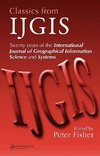 Fisher P. — Classics from IJGIS: Twenty years of the International Journal of Geographical Information Science and Systems