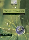 Firn R. — Nature's Chemicals: The Natural Products that shaped our world