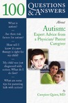 Campion Quinn — 100 Questions & Answers About Autism : Expert Advice from a Physician Parent Caregiver (100 Questions & Answers about . . .)