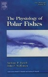 John F. Steffensen, Anthony P. Farrell — The Physiology of Polar Fishes