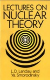 Landau L., Smorodinsky Y. — Lectures on nuclear theory