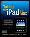 Sadun E., Grothaus M., Sande S. — Taking Your iPad to the Max (Technology in Action)