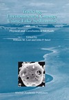 William M. Last, John P. Smol — Tracking Environmental Change Using Lake Sediments - Volume 2: Physical and Geochemical Methods (Developments in Paleoenvironmental Research)