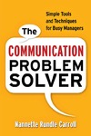 Carroll N. — The Communication Problem Solver. Simple Tools and Techniques for Busy Managers