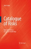 Dirk Proske — Catalogue of Risks: Natural, Technical, Social and Health Risks